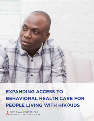 Brief: Expanding Access to Behavioral Health Care for People Living with HIV/AIDS