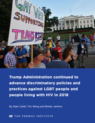 Trump Administration continued to advance discriminatory policies and practices against LGBT people and people living with HIV in 2018