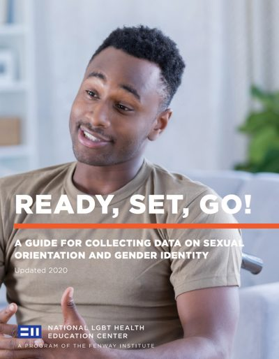 Ready, Set, Go! Guidelines and Tips for Collecting Patient Data on Sexual Orientation and Gender Identity – 2020 Update